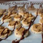 Vegan Chocolate Banana SunButter Bites